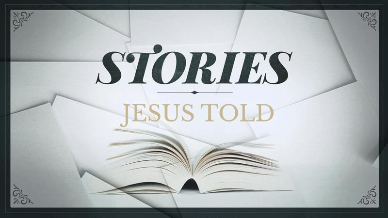 Stories Jesus Told sermon eries